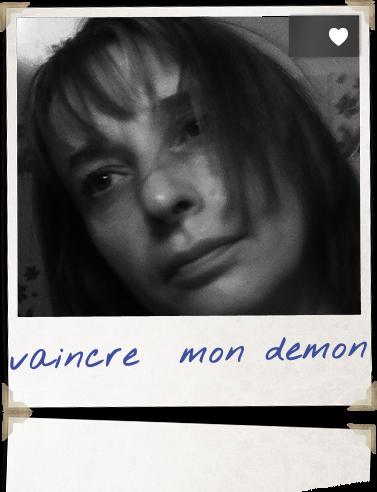 vaincre  mon demon